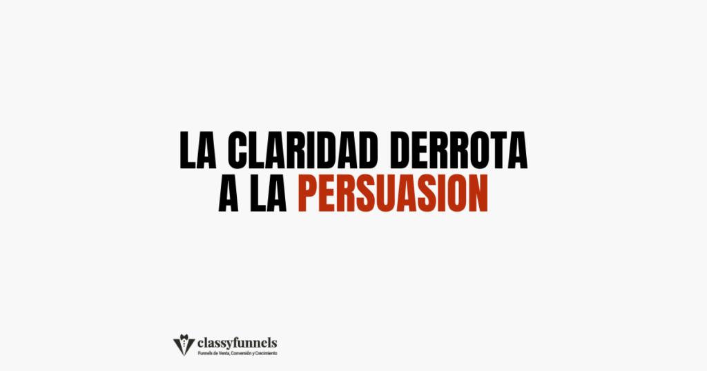 classyfunnels - tips rápidos de marketing - La claridad derrota a la persuasión