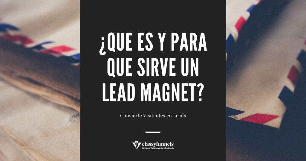 classyfunnels - ¿Qué es un Lead Magnet? ¿Cómo conseguir más suscriptores?