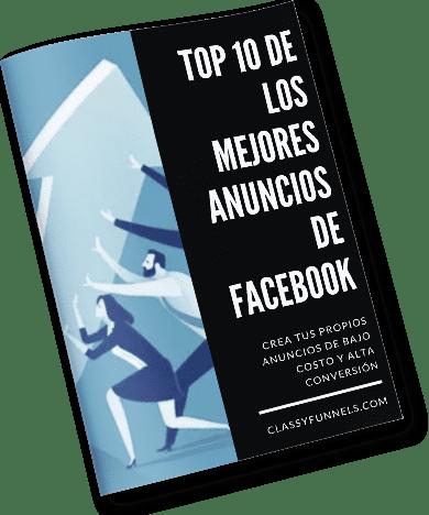 classyfunnels - El Top 10 de los mejores anuncios de Facebook. Ejemplos para inspiración y creatividad.